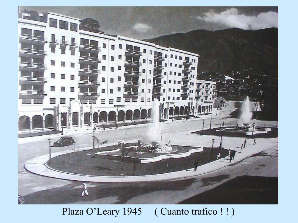 Plaza O'Leary 1945     ( Cuanto trafico ! ! )