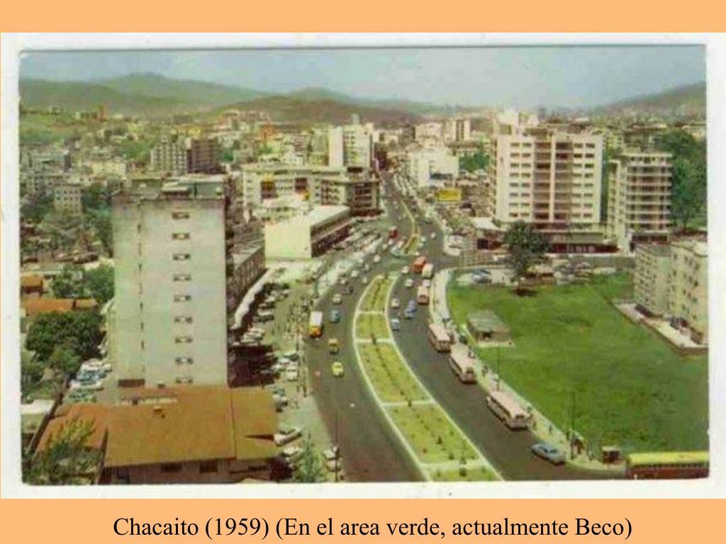 Chacaito (1959) (En el area verde, actualmente Beco)