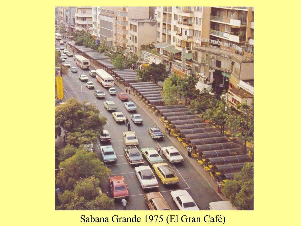Sabana Grande 1975 (El Gran Café)