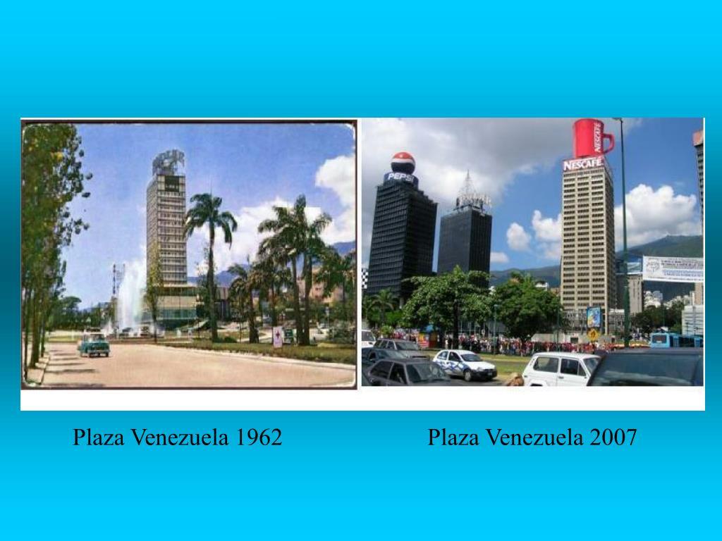 Plaza Venezuela 1962                        Plaza Venezuela 2007