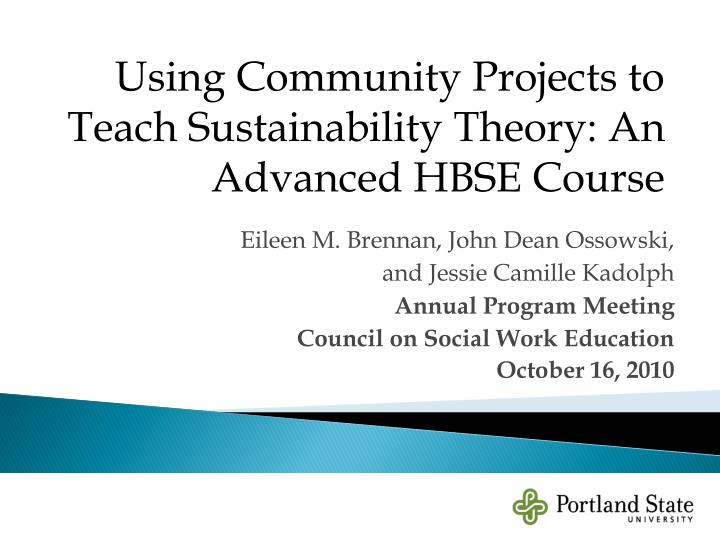 Using Community Projects to Teach Sustainability Theory: An Advanced HBSE Course