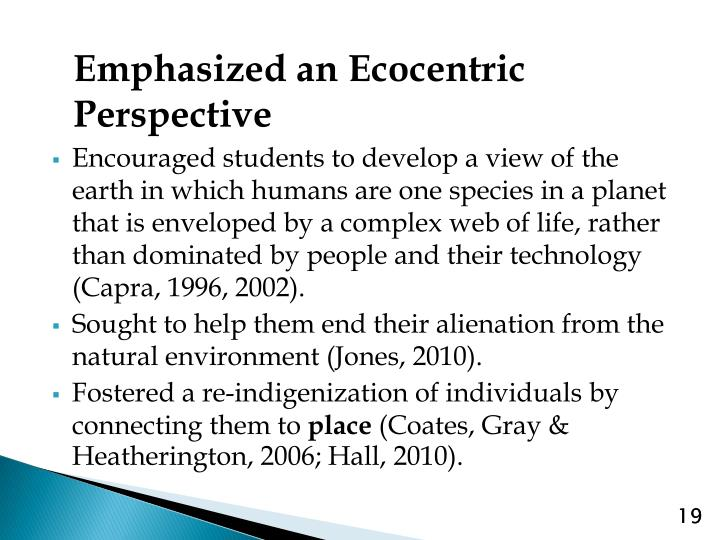 Emphasized an Ecocentric Perspective