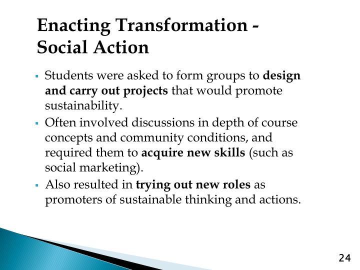 Enacting Transformation - Social Action