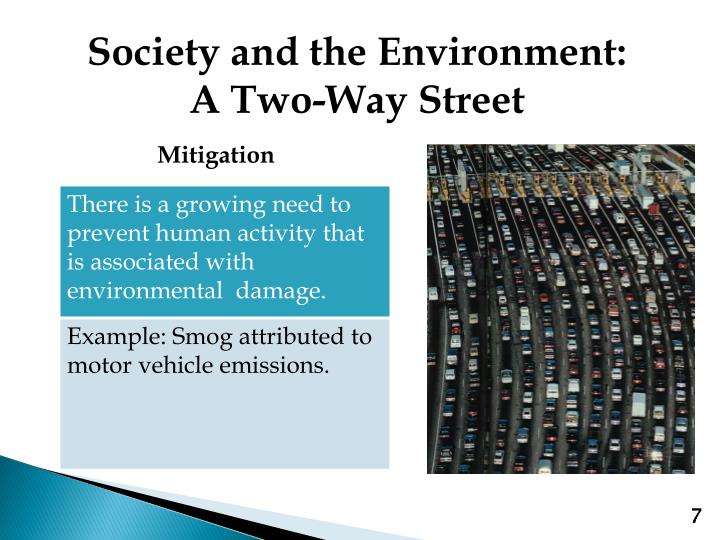 Society and the Environment:           A Two-Way Street