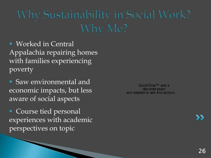 Why Sustainability in Social Work?  Why Me?