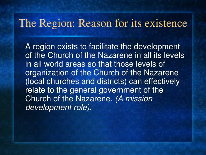 The Region: Reason for its existence