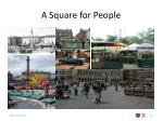 a square for people