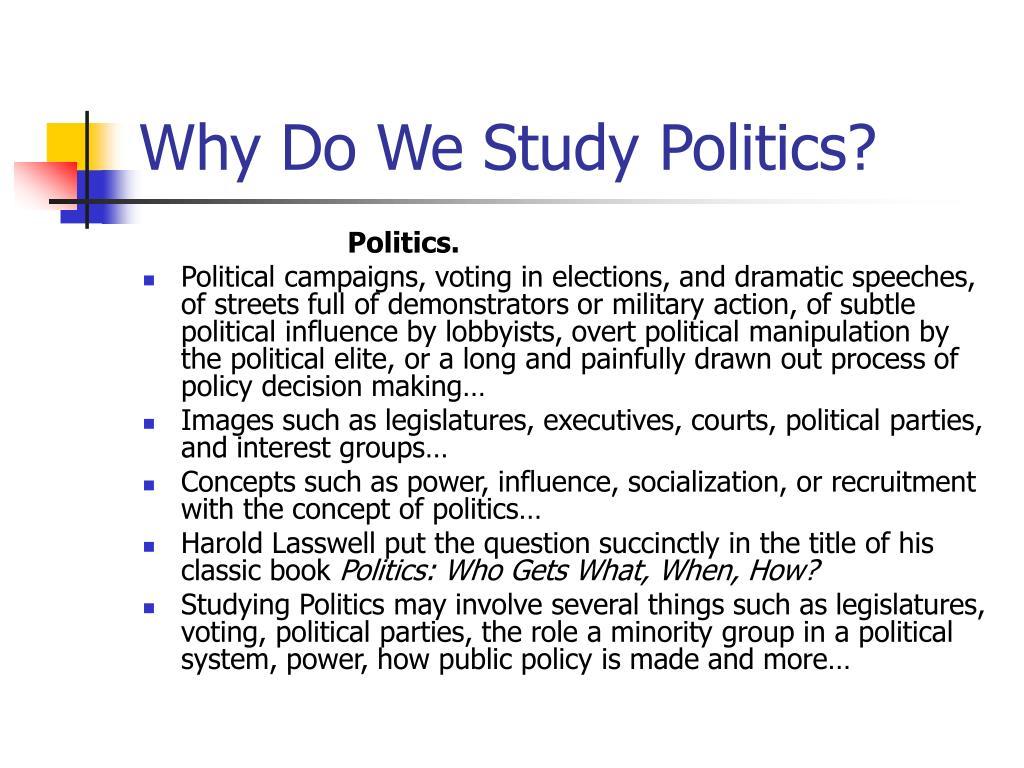 Why Do We Study Politics?