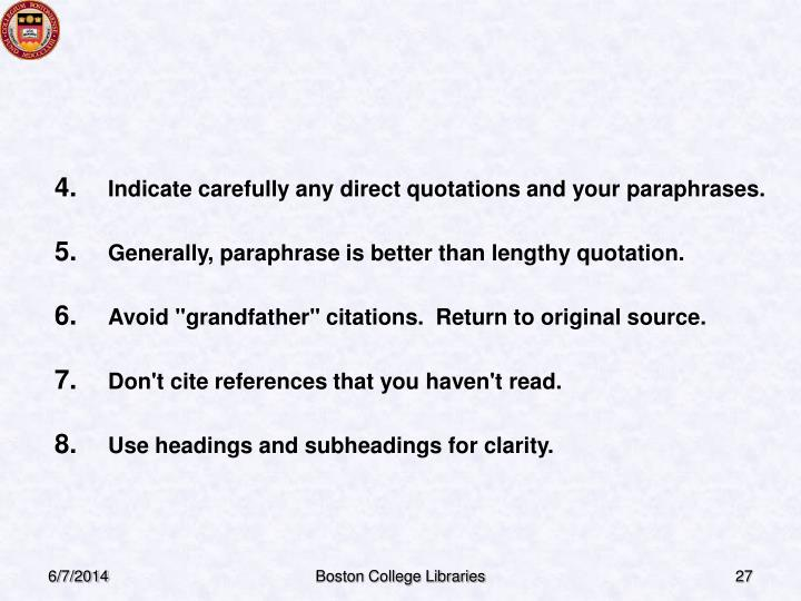 Indicate carefully any direct quotations and your paraphrases.