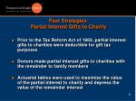 past strategies partial interest gifts to charity