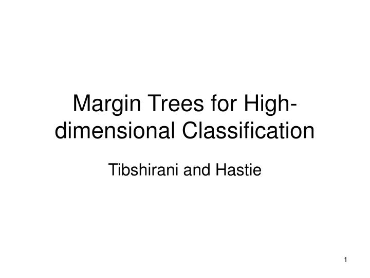 Margin trees for high dimensional classification