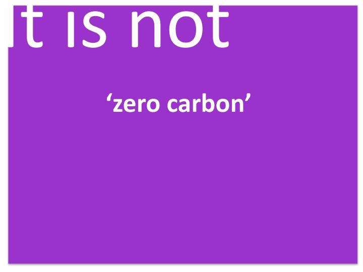 It is not