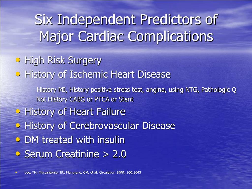 Six Independent Predictors of Major Cardiac Complications