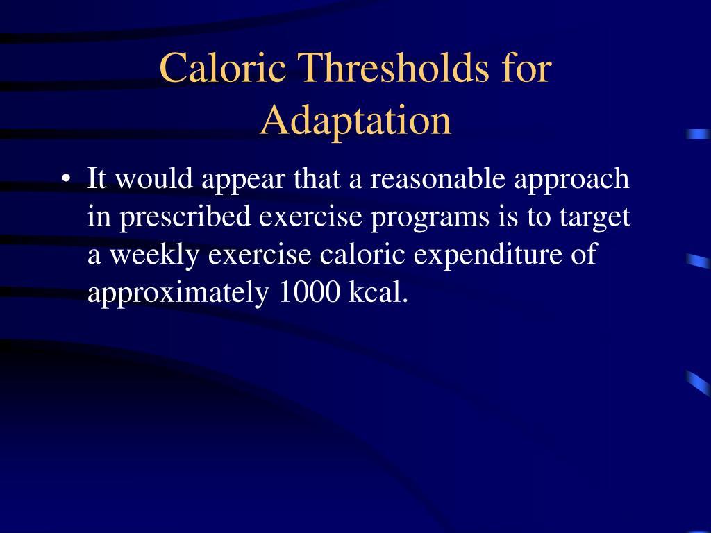 Caloric Thresholds for Adaptation