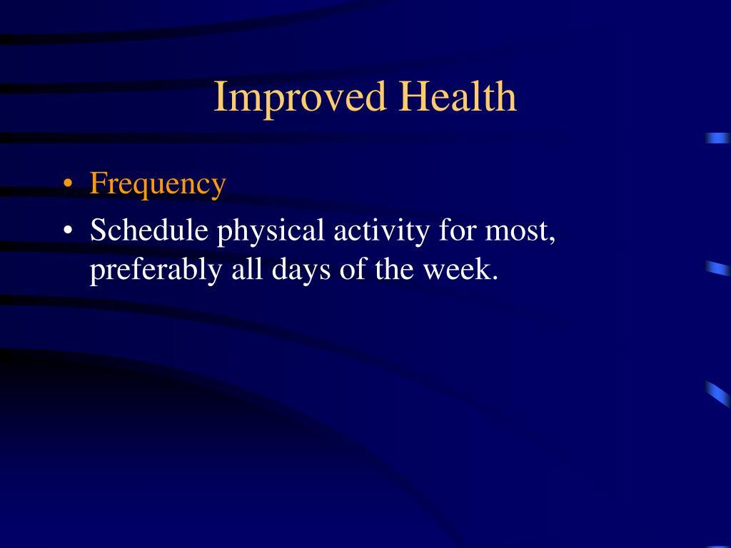 Improved Health