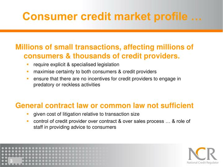 Millions of small transactions, affecting millions of consumers & thousands of credit providers.