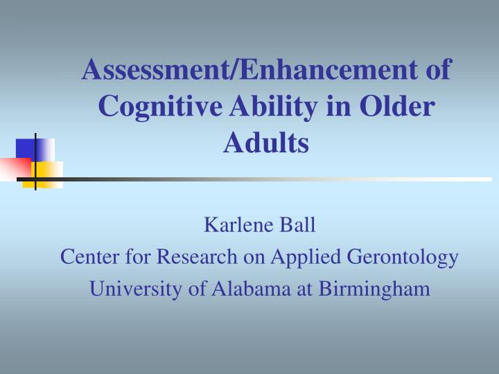 Assessment enhancement of cognitive ability in older adults