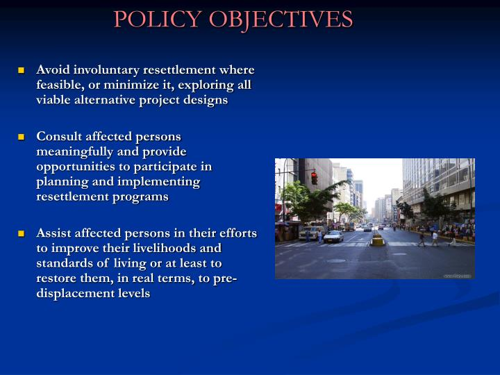 Avoid involuntary resettlement where feasible, or minimize it, exploring all viable alternative project designs