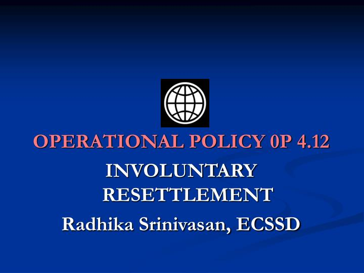 OPERATIONAL POLICY 0P 4.12