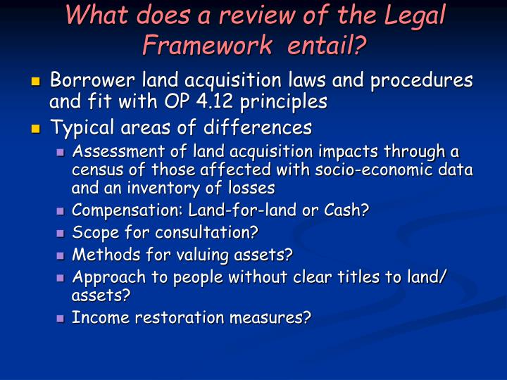 What does a review of the Legal Framework  entail?