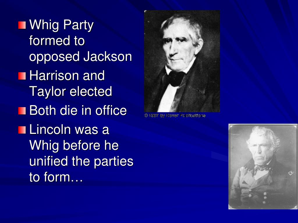 Whig Party formed to opposed Jackson