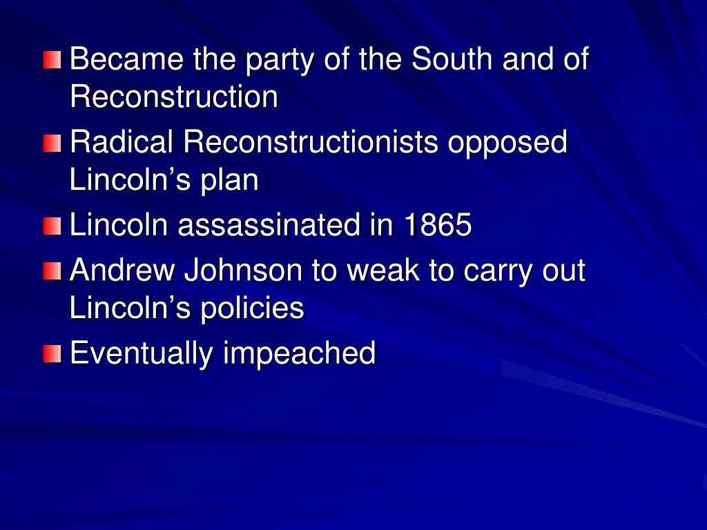 Became the party of the South and of Reconstruction