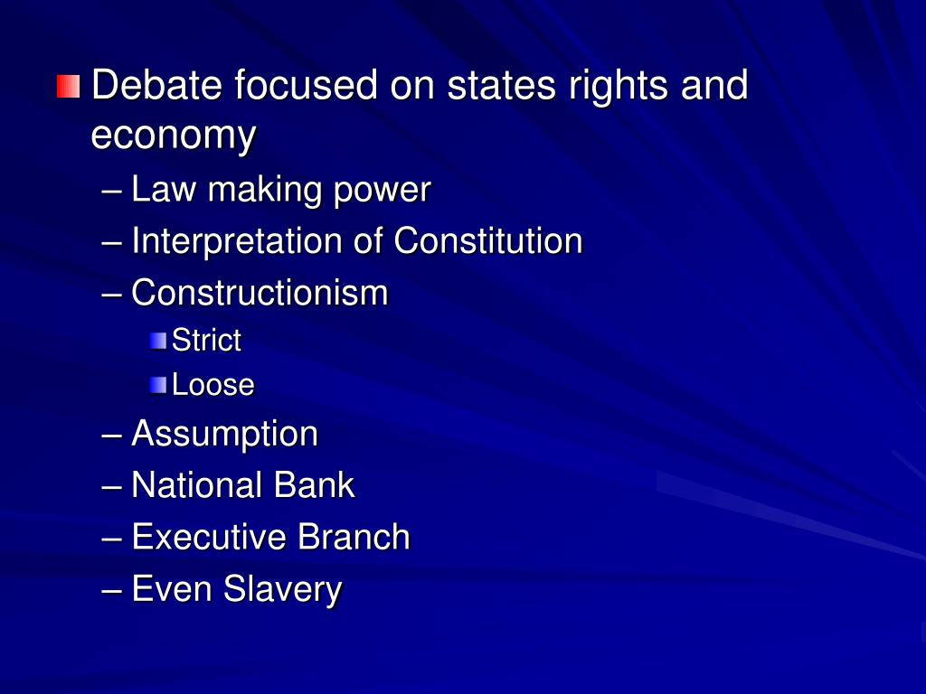 Debate focused on states rights and economy
