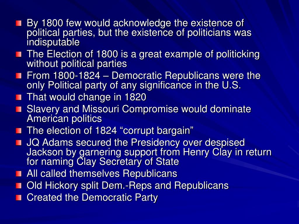 By 1800 few would acknowledge the existence of political parties, but the existence of politicians was indisputable