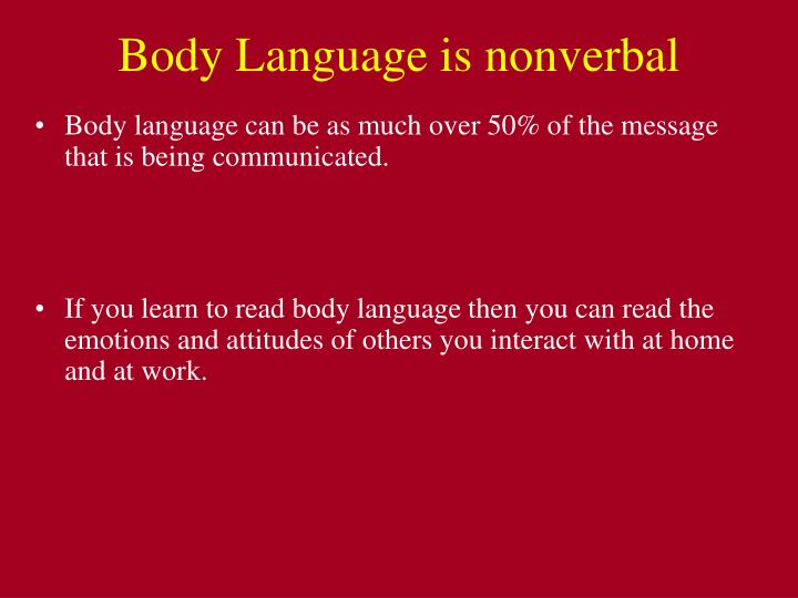 Body Language is nonverbal