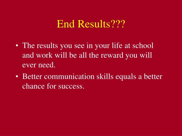 End Results???