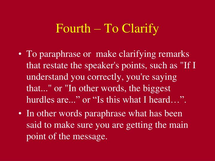 Fourth – To Clarify