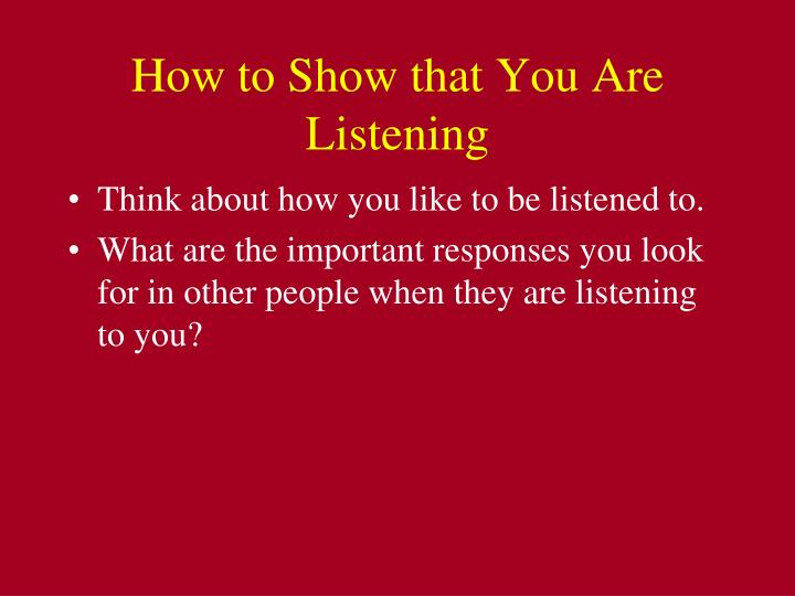 How to Show that You Are Listening
