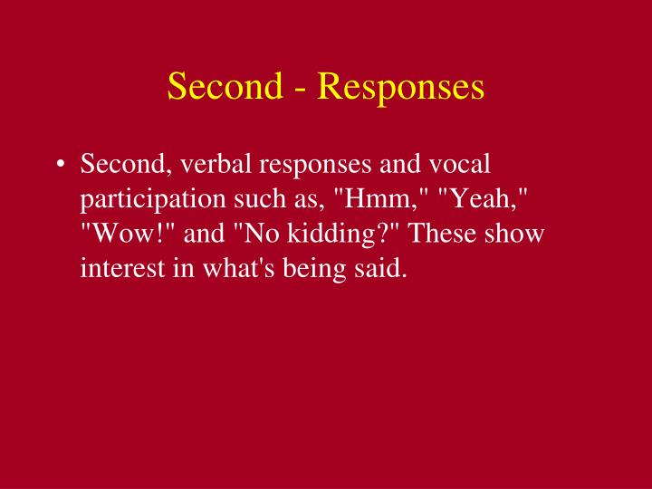 Second - Responses