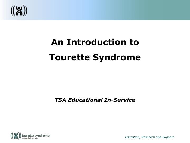 An introduction to tourette syndrome tsa educational in service