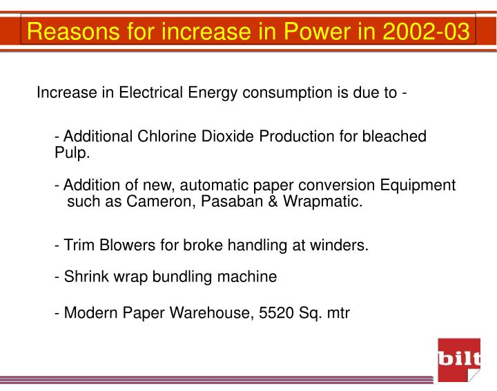 Increase in Electrical Energy consumption is due to -