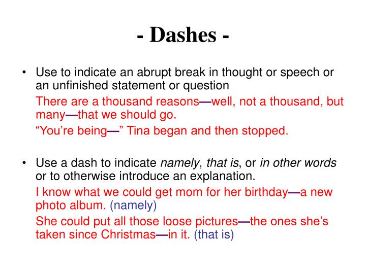 - Dashes -
