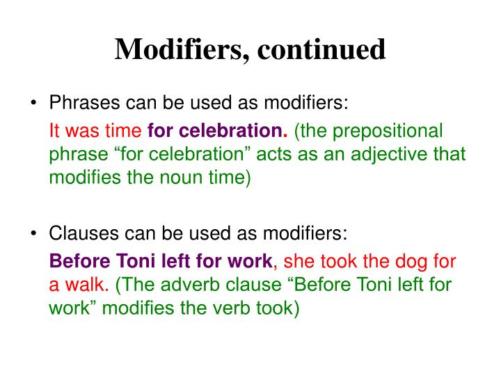 Modifiers, continued
