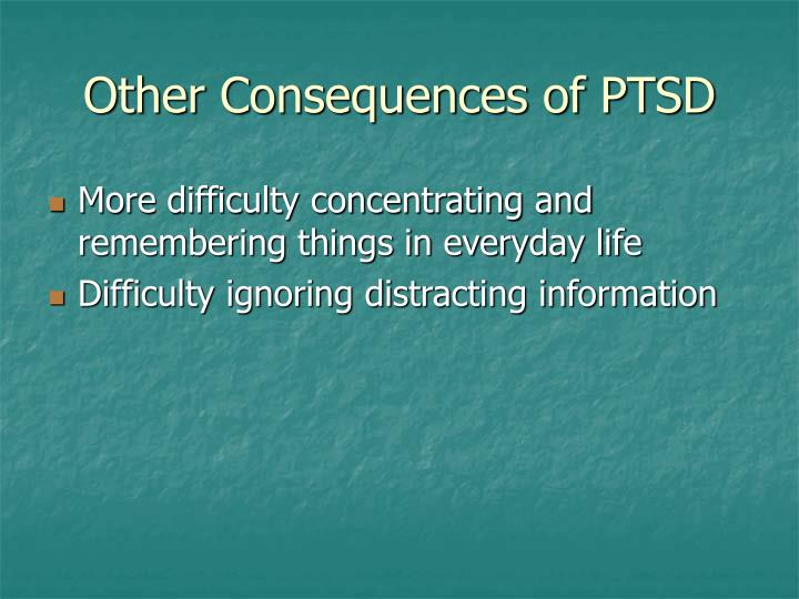 Other Consequences of PTSD