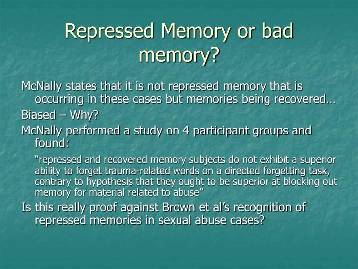 Repressed Memory or bad memory?