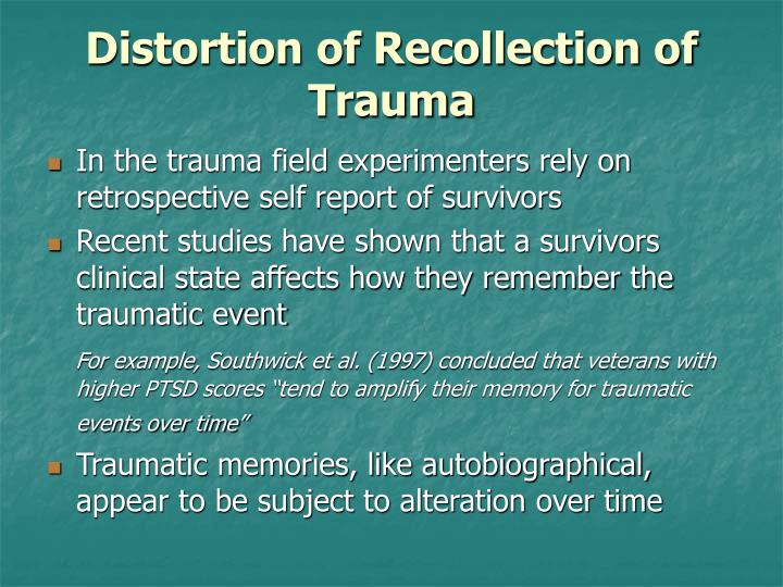 Distortion of Recollection of Trauma