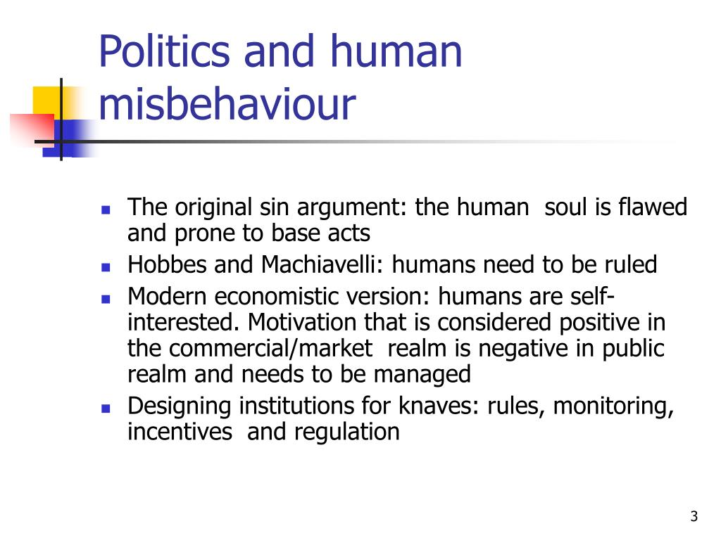 Politics and human misbehaviour