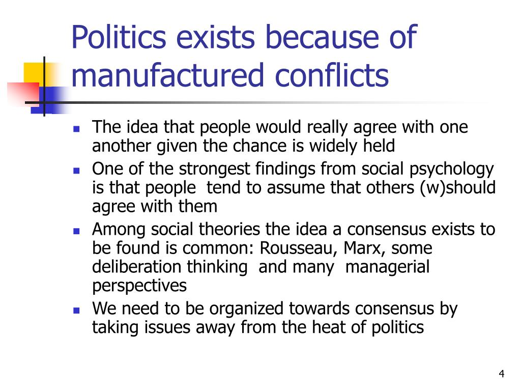 Politics exists because of manufactured conflicts