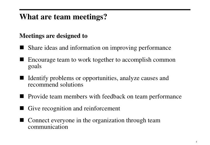 What are team meetings?