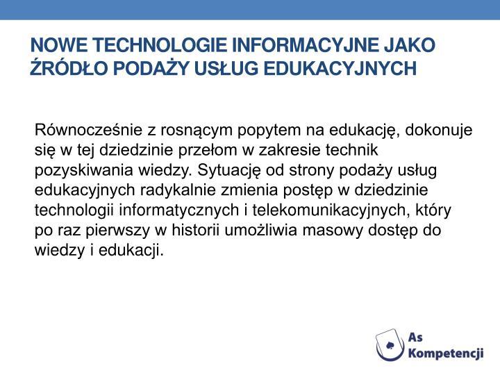 Nowe technologie informacyjne jako rdo poday usug edukacyjnych