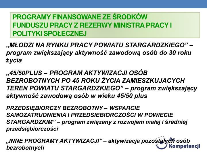 Programy finansowane ze rodkw