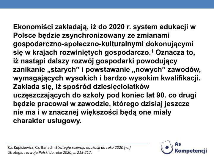 Ekonomici zakadaj, i do 2020 r. system edukacji w Polsce bdzie zsynchronizowany ze zmianami