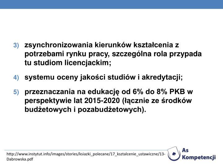 zsynchronizowania kierunkw ksztacenia z potrzebami rynku pracy, szczeglna rola przypada tu studiom licencjackim;