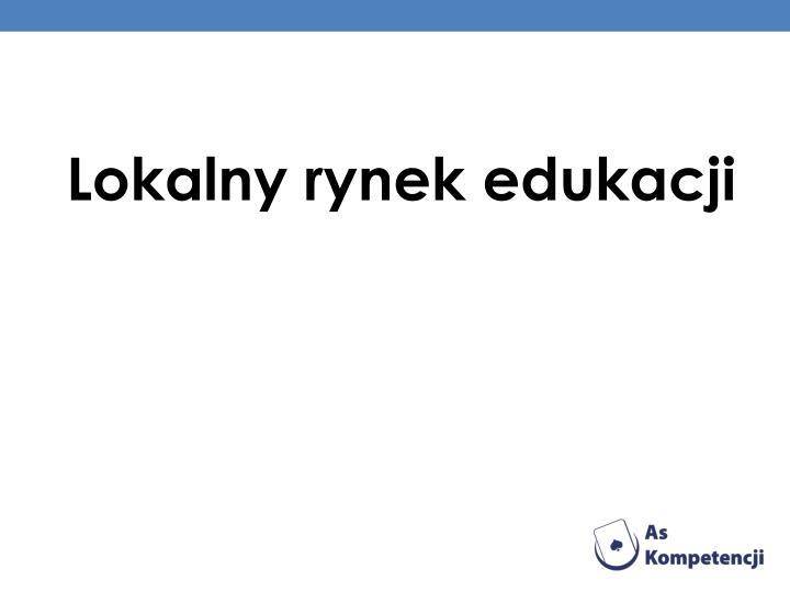 Lokalny rynek edukacji