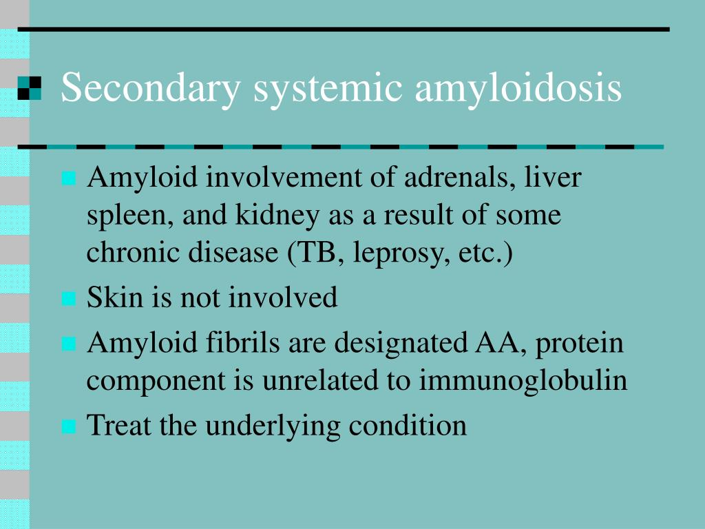 Secondary systemic amyloidosis