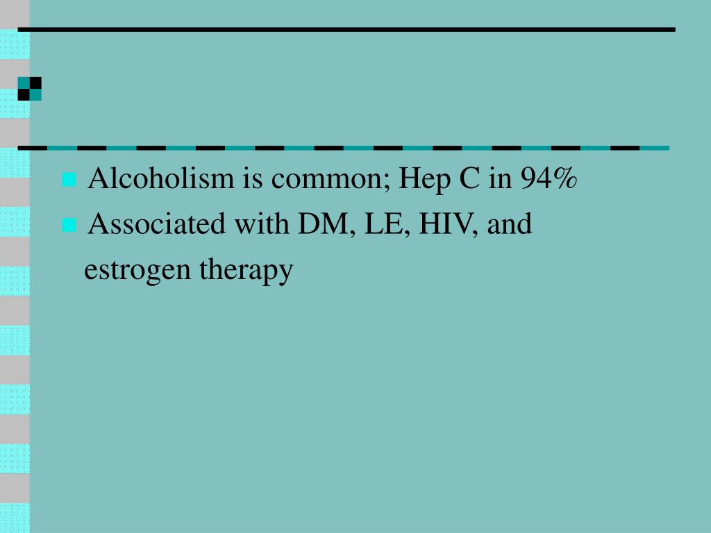 Alcoholism is common; Hep C in 94%